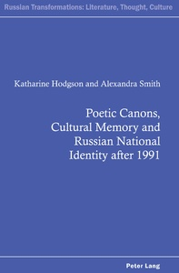 Title: Poetic Canons, Cultural Memory and Russian National Identity after 1991