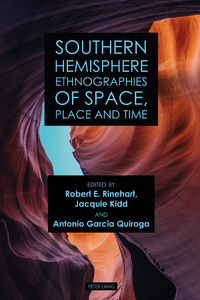 Title: Southern Hemisphere Ethnographies of Space, Place, and Time