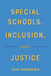 Title: Special Schools, Inclusion, and Justice
