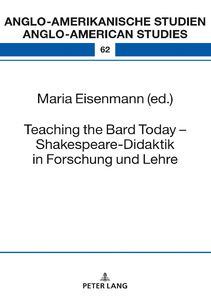 Title: Teaching the Bard Today – Shakespeare-Didaktik in Forschung und Lehre