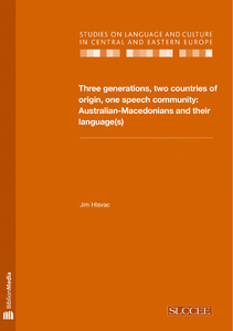 Title: Three generations, two countries of origin, one speech community - Australian-Macedonians and their language(s)