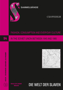 Title: Fashion, Consumption and Everyday Culture in the Soviet Union between 1945 and 1985