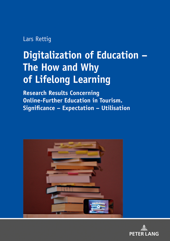 Title: Digitalization of Education – The How and Why of Lifelong Learning