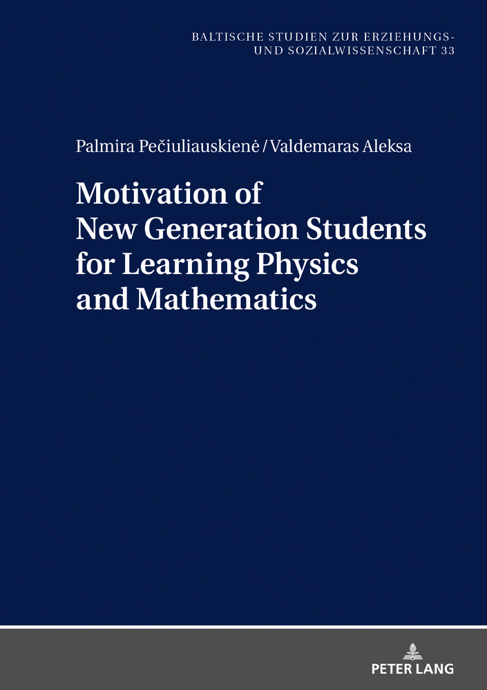 Title: Motivation of New Generation Students for Learning Physics and Mathematics