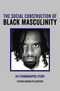 Title: The Social Construction of Black Masculinity