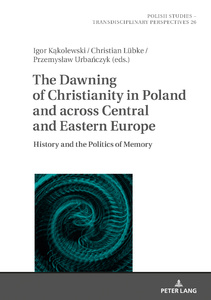 Title: The Dawning of Christianity in Poland and across Central and Eastern Europe