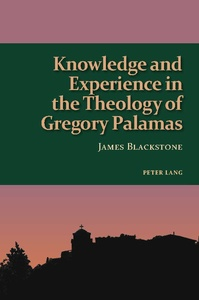 Title: Knowledge and Experience in the Theology of Gregory Palamas
