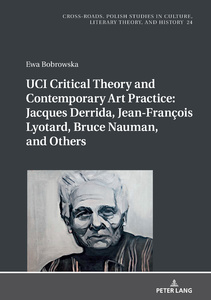 Title: UCI Critical Theory and Contemporary Art Practice: Jacques Derrida, Jean-François Lyotard, Bruce Nauman, and Others