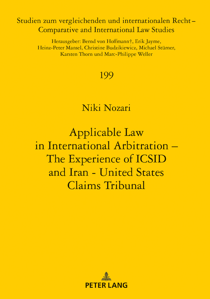 Title: Applicable Law in International Arbitration – The Experience of ICSID and Iran-United States Claims Tribunal