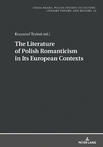 Title: The Literature of Polish Romanticism in Its European Contexts