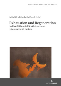 Title: Exhaustion and Regeneration in Post-Millennial North-American Literature and Culture