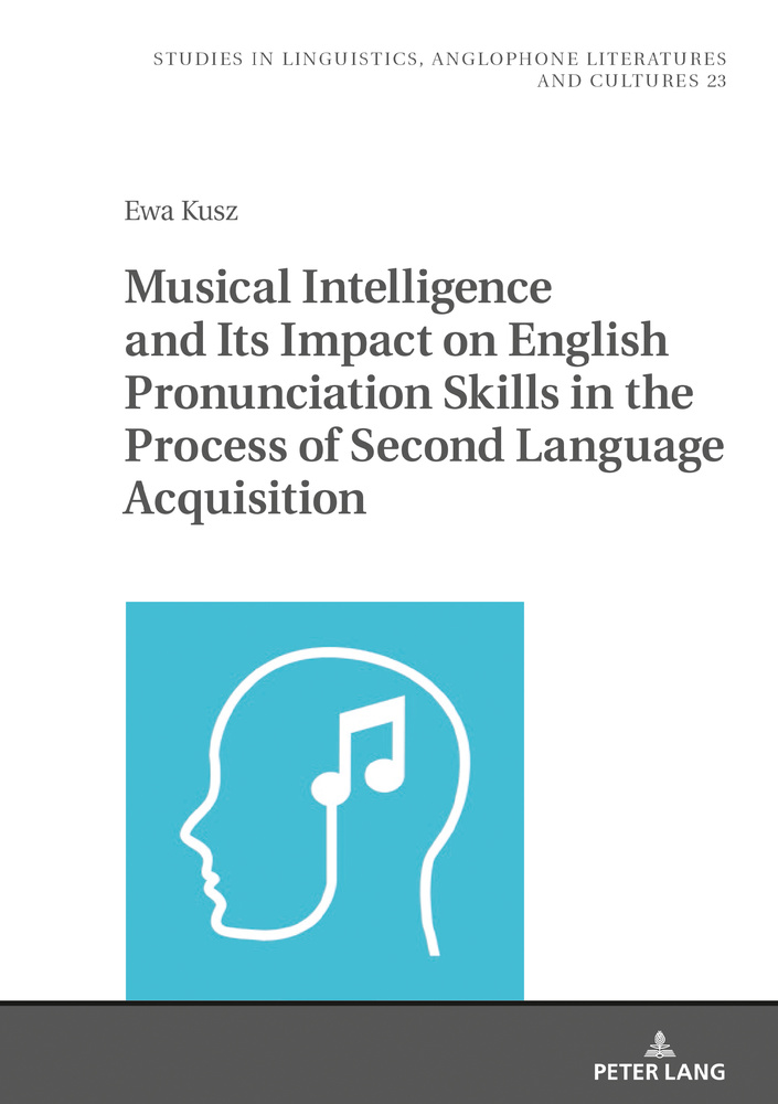 Title: Musical Intelligence and Its Impact on English Pronunciation Skills in the Process of Second Language Acquisition