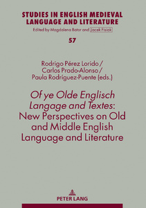 Title: Of ye Olde Englisch Langage and Textes: New Perspectives on Old and Middle English Language and Literature