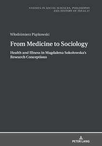 Title: From Medicine to Sociology. Health and Illness in Magdalena Sokołowska's Research Conceptions