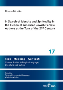 Title: In Search of Identity and Spirituality in the Fiction of American Jewish Female Authors at the Turn of the 21st Century