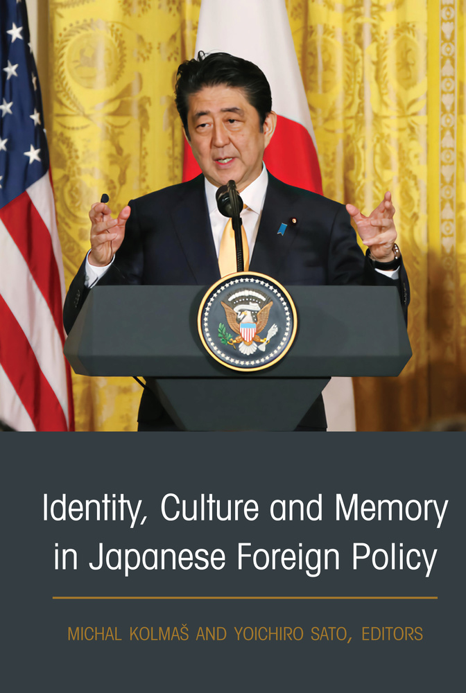 Title: Identity, Culture and Memory in Japanese Foreign Policy