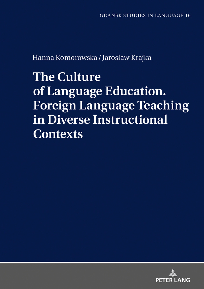 Title: The Culture of Language Education. Foreign Language Teaching in Diverse Instructional Contexts