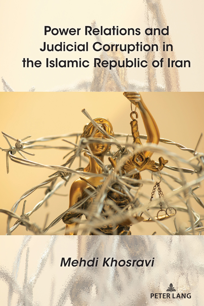 Title: Power Relations and Judicial Corruption in the Islamic Republic of Iran
