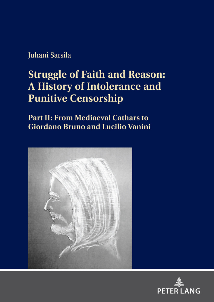 Title: Struggle of Faith and Reason: A History of Intolerance and Punitive Censorship