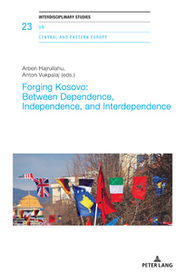 Title: Forging Kosovo: Between Dependence, Independence, and Interdependence