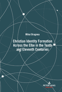 Title: Christian Identity Formation Across the Elbe in the Tenth and Eleventh Centuries