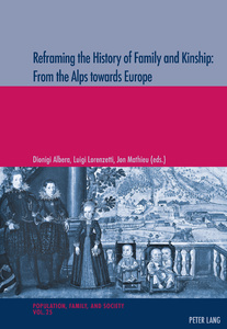 Title: Reframing the History of Family and Kinship: From the Alps towards Europe