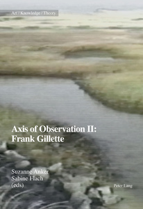 Title: Axis of Observation II: Frank Gillette