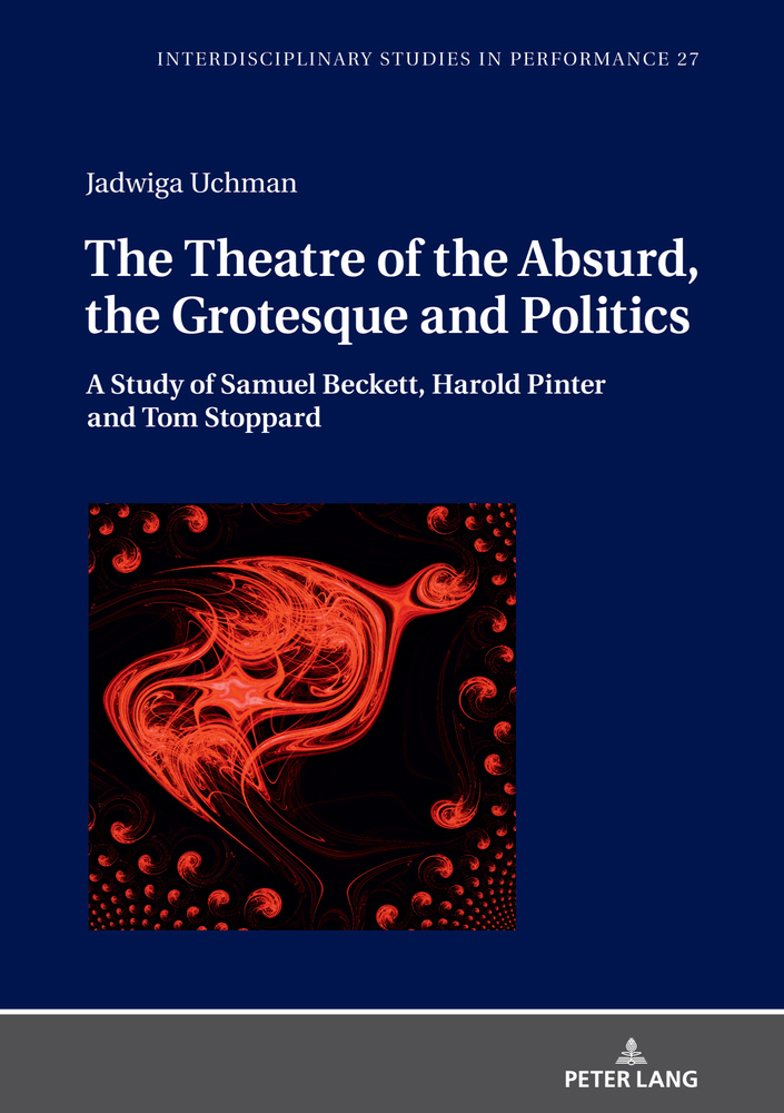 Title: The Theatre of the Absurd, the Grotesque and Politics