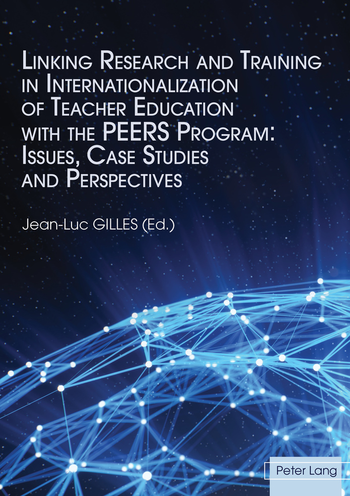 Title: Linking Research and Training in Internationalization of Teacher Education with the PEERS Program: Issues, Case Studies and Perspectives