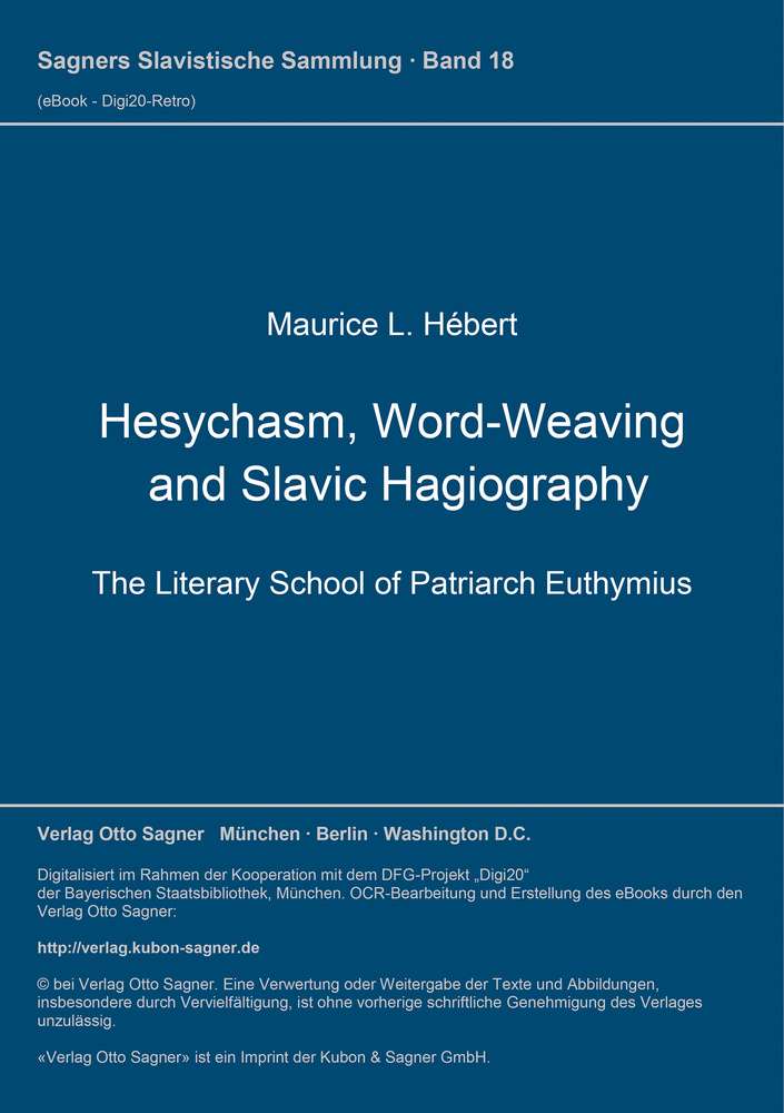 Titel: Hesychasm, Word-Weaving and Slavic Hagiography. The Literary School of Patriarch Euthymius