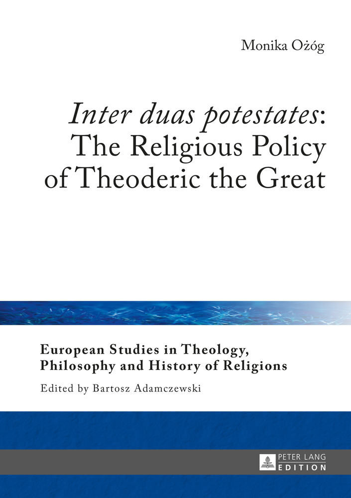 Title: «Inter duas potestates»: The Religious Policy of Theoderic the Great