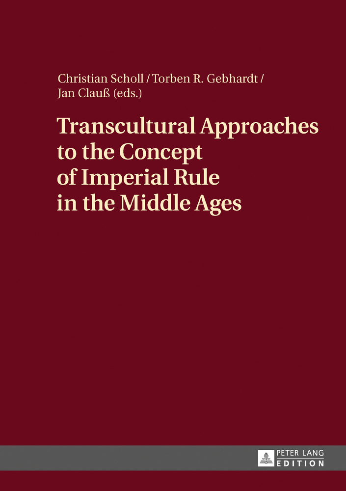 Title: Transcultural Approaches to the Concept of Imperial Rule in the Middle Ages