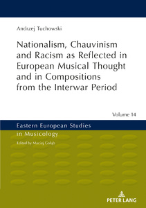 Title: Nationalism, Chauvinism and Racism as Reflected in European Musical Thought and in Compositions from the Interwar Period