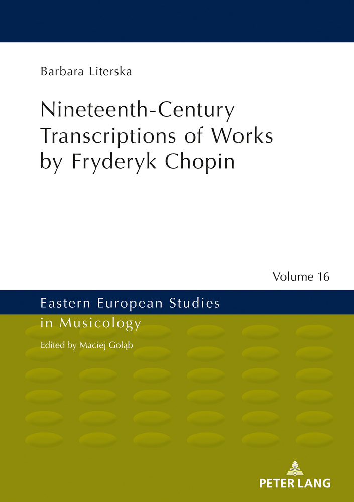 Title: Nineteenth-Century Transcriptions of Works by Fryderyk Chopin