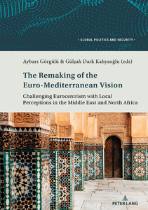 Title: The Remaking of the Euro-Mediterranean Vision