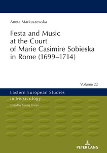 Title: Festa and Music at the Court of Marie Casimire Sobieska in Rome (1699–1714)