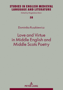Title: Love and Virtue in Middle English and Middle Scots Poetry