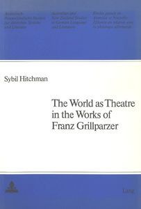 Title: The World as Theatre in the Works of Franz Grillparzer