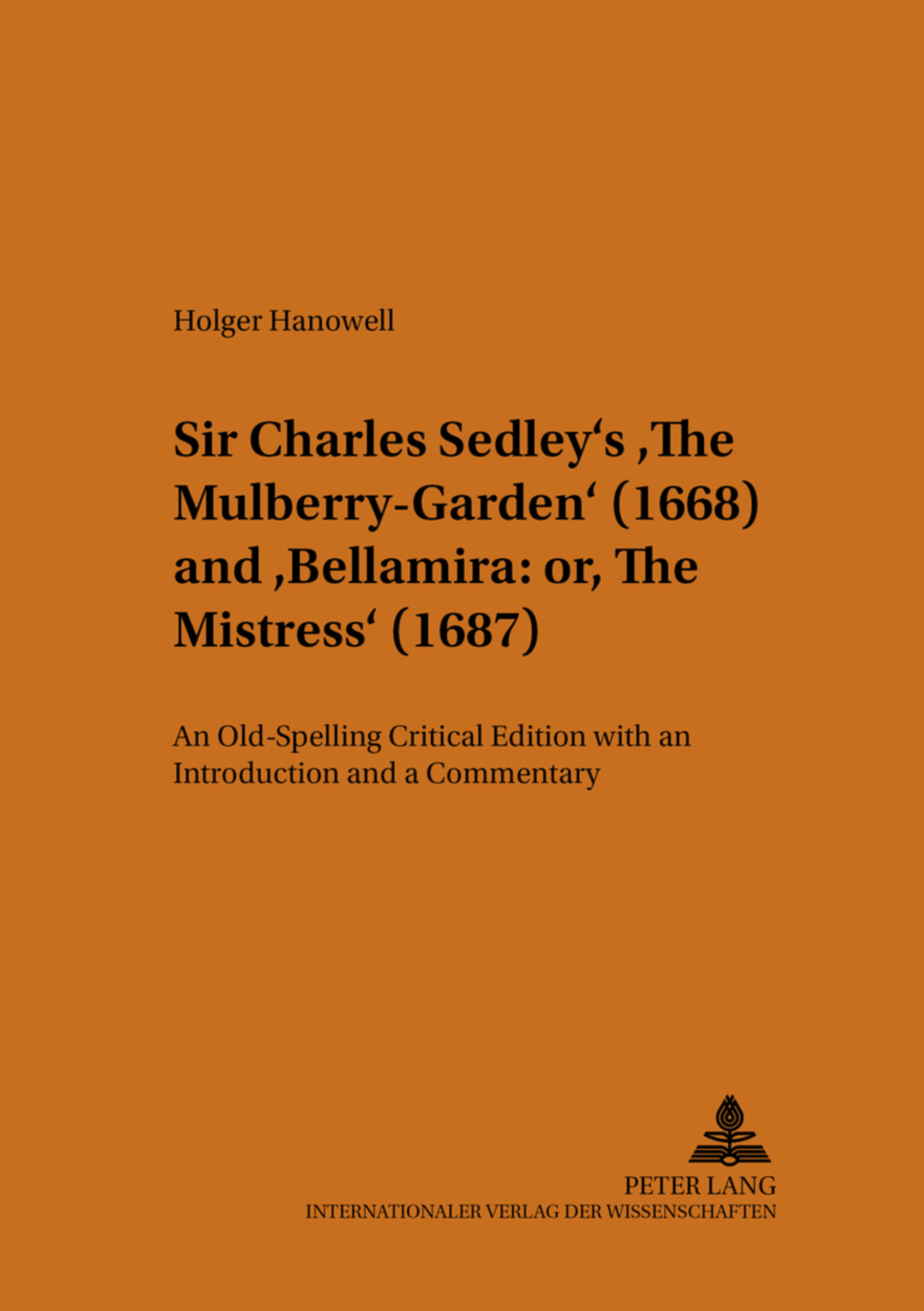 Title: Sir Charles Sedley's «The Mulberry-Garden» (1668) and «Bellamira: or, The Mistress» (1687)