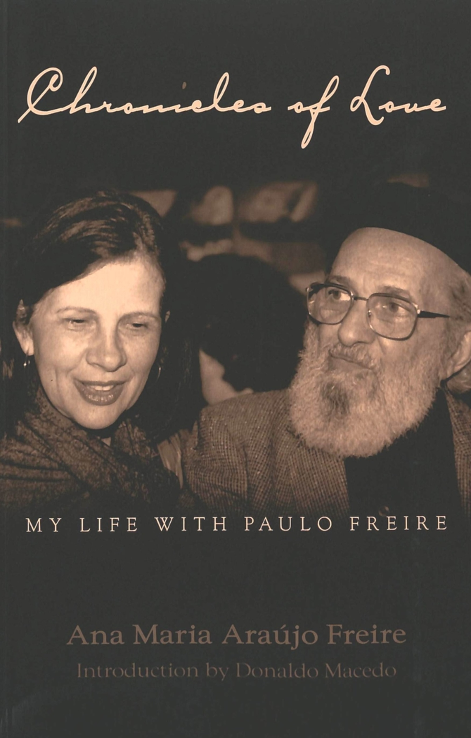 Title: Chronicles of Love: My Life with Paulo Freire