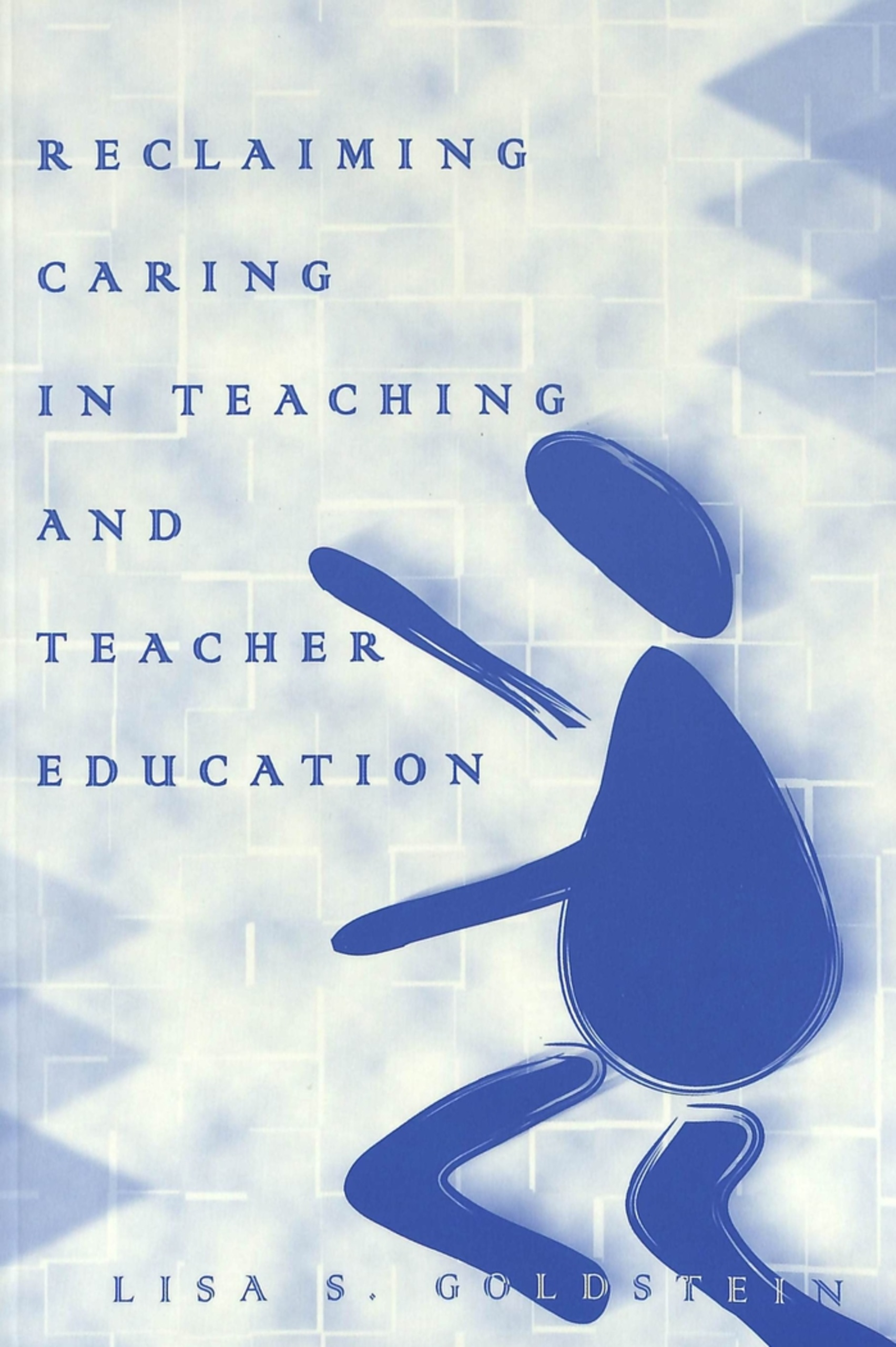 Title: Reclaiming Caring in Teaching and Teacher Education