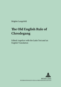 Title: The Old English Version of the enlarged «Rule of Chrodegang»