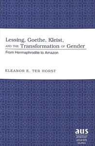 Title: Lessing, Goethe, Kleist, and the Transformation of Gender