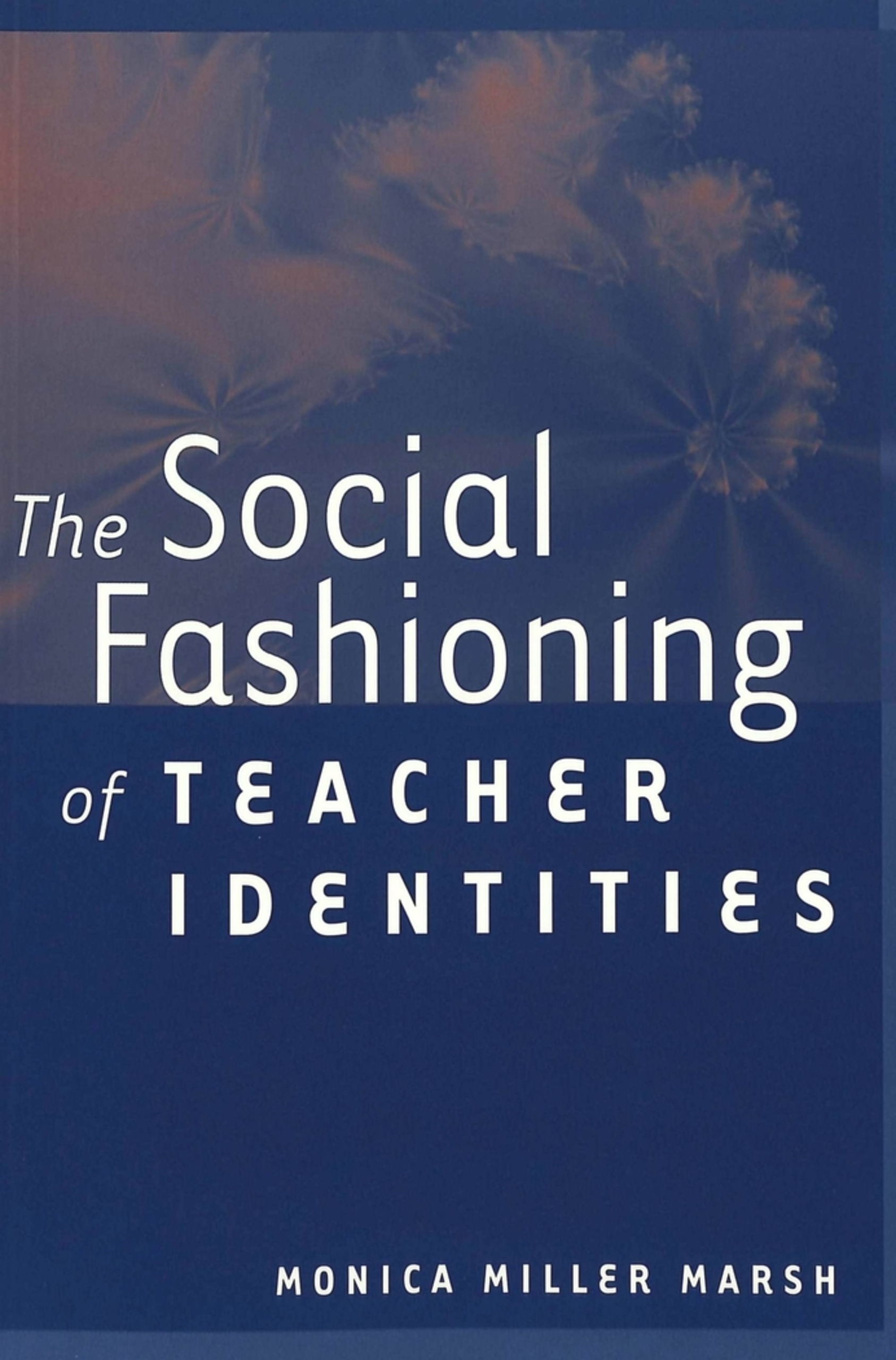 Title: The Social Fashioning of Teacher Identities