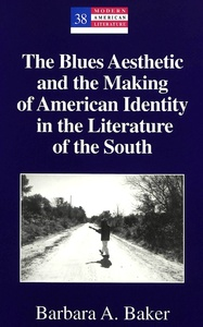 Title: The Blues Aesthetic and the Making of American Identity in the Literature of the South