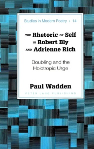 Title: The Rhetoric of Self in Robert Bly and Adrienne Rich