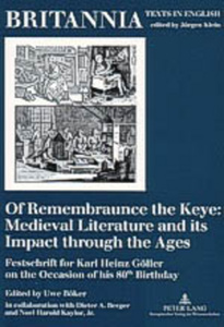Title: Of Remembraunce the Keye: Medieval Literature and its Impact through the Ages