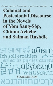 Title: Colonial and Postcolonial Discourse in the Novels of Yom Sang-Sop, Chinua Achebe and Salman Rushdie