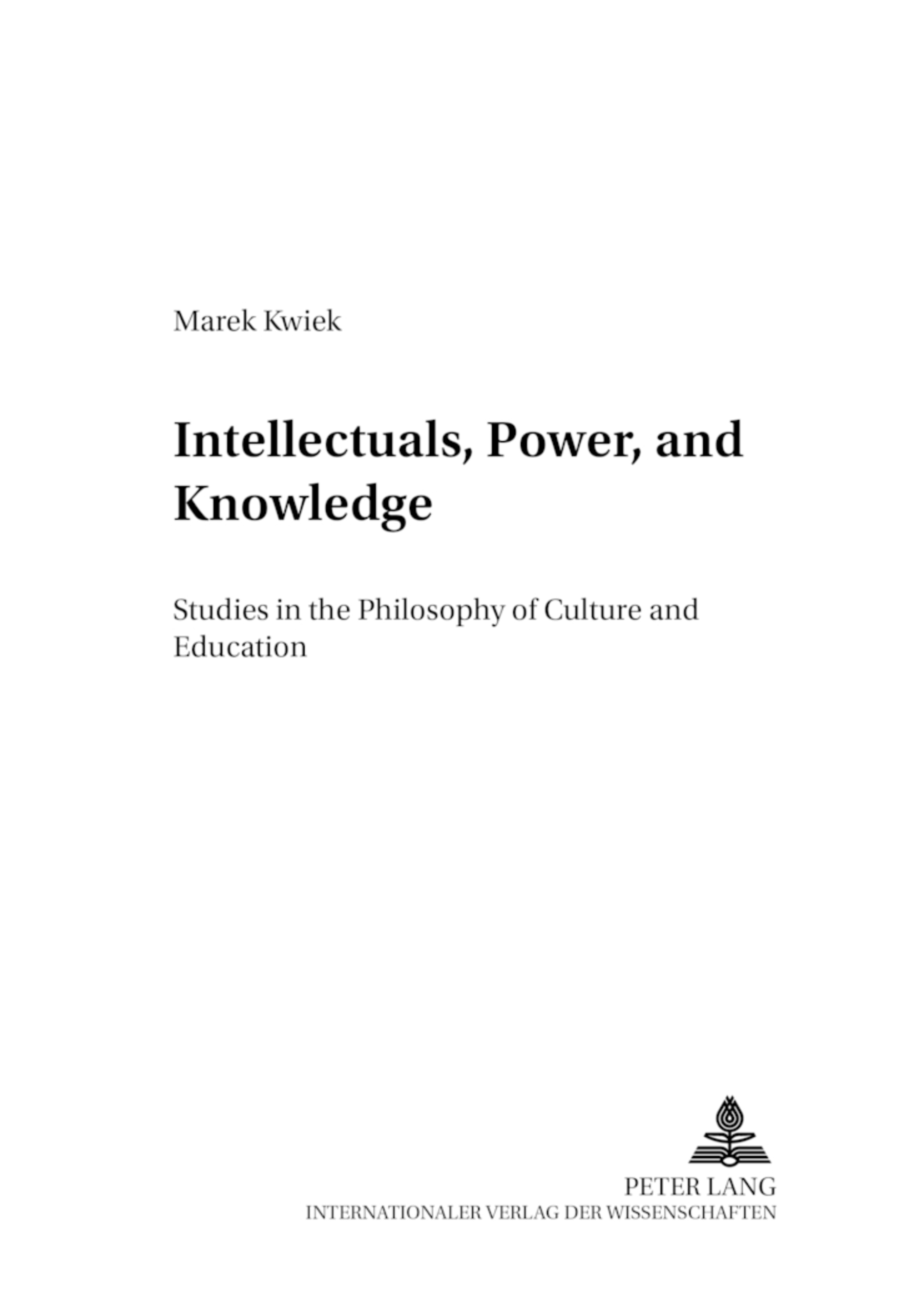 Title: Intellectuals, Power, and Knowledge