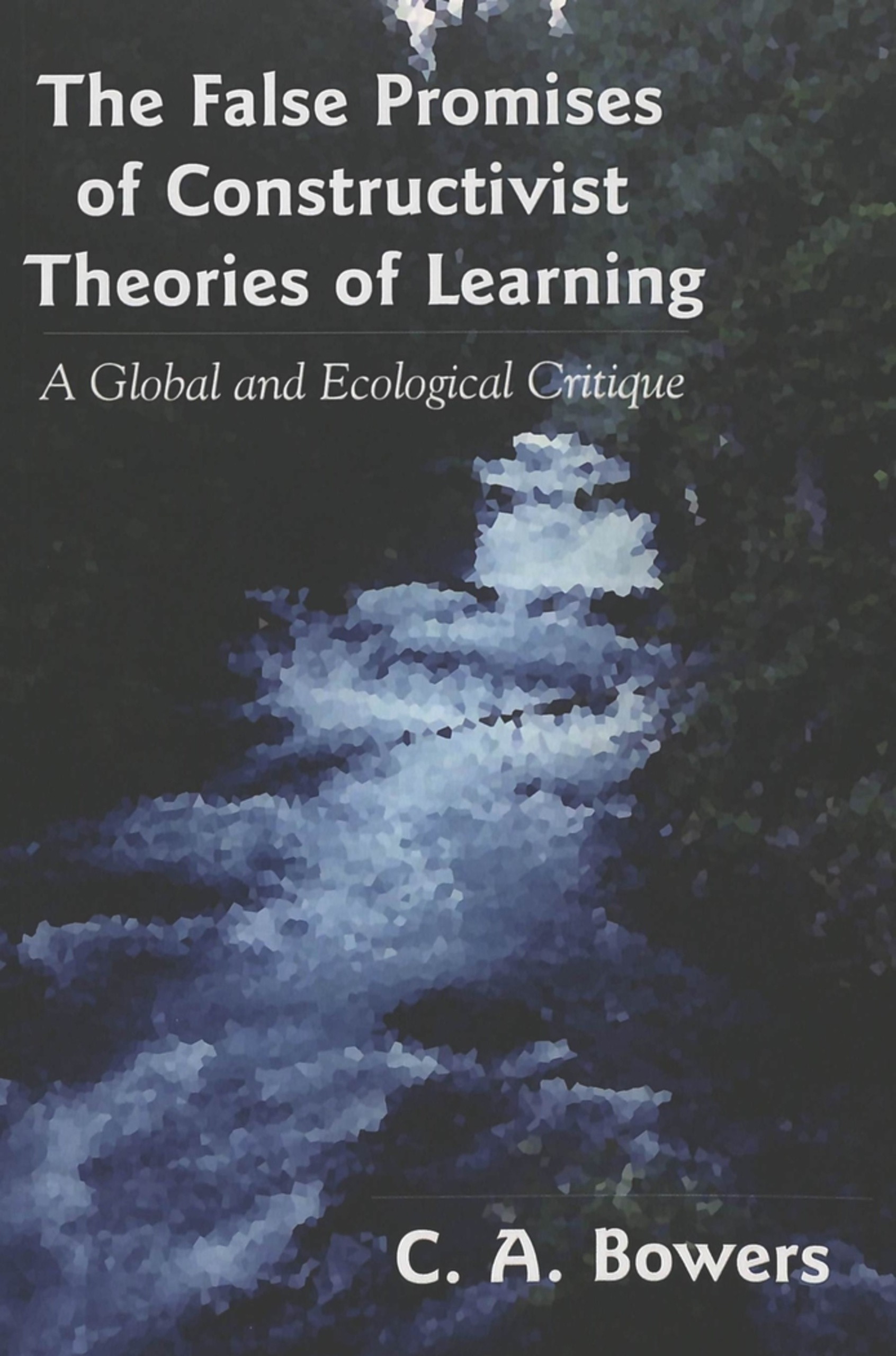 Title: The False Promises of Constructivist Theories of Learning